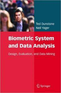 Biometric System and Data Analysis: Design, Evaluation, and Data Mining (Repost)