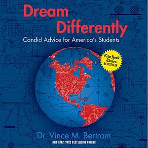 Dream Differently: Candid Advice for America's Students [Audiobook]