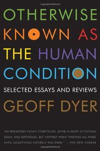 Otherwise Known as the Human Condition: Selected Essays and Reviews [Repost]