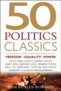 50 Politics Classics: Freedom Equality Power: Mind-Changing, World-Changing Ideas from Fifty Landmark Books (repost)