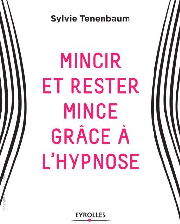 Mincir et rester mince grâce à l'hypnose (2017)