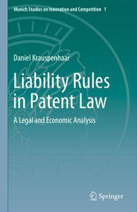 Liability Rules in Patent Law: A Legal and Economic Analysis (Repost)