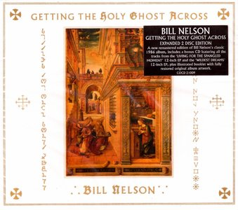 Bill Nelson - Getting The Holy Ghost Across (1986) {2CD Cocteau Discs COCD 21009 rel 2013}