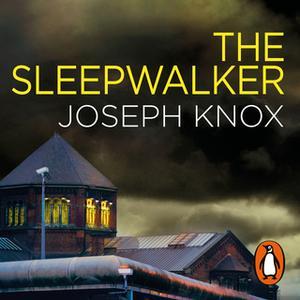 «The Sleepwalker» by Joseph Knox