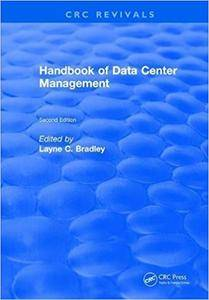 Handbook of Data Center Management: Second Edition