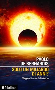 Paolo de Bernardis - Solo un miliardo di anni? Viaggio al termine dell'universo (2016)
