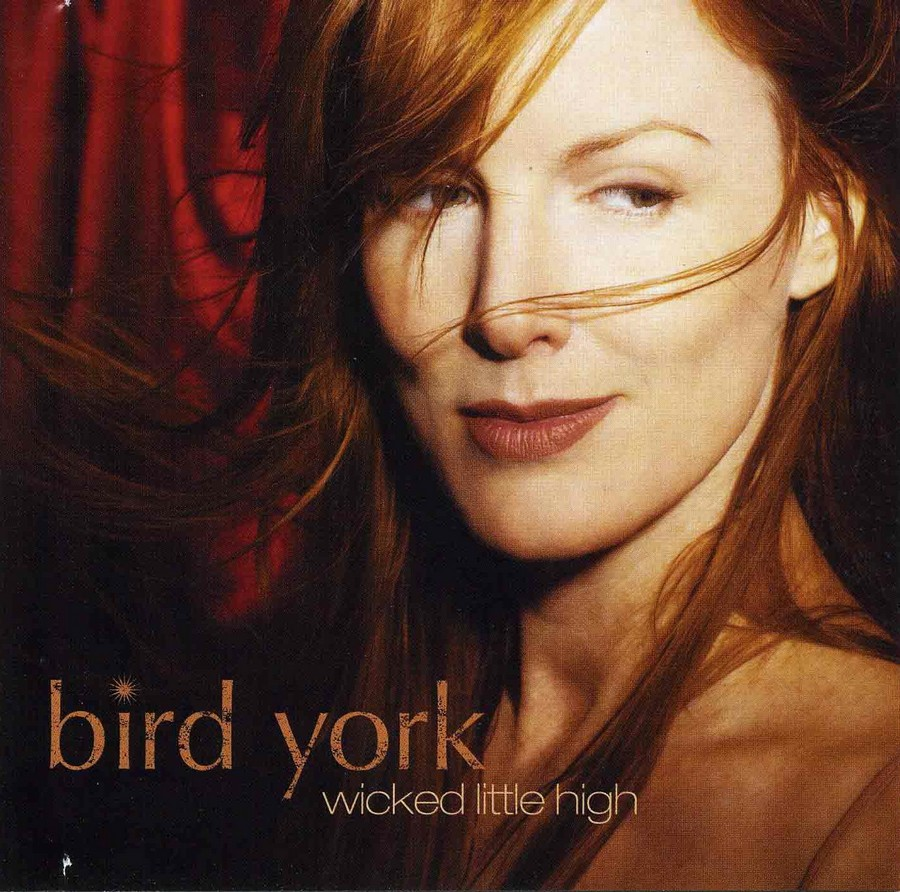 Bird York - Wicked Little High (2006)