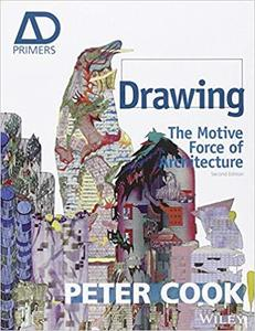 Drawing: The Motive Force of Architecture, Second Edition