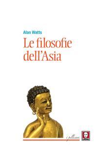 Alan Watts - Le filosofie dell'Asia (2018)