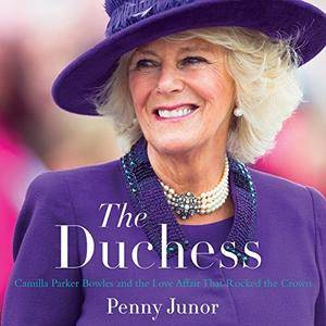The Duchess: Camilla Parker Bowles and the Love Affair That Rocked the Crown [Audiobook]