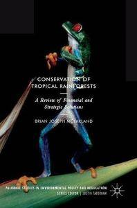 Conservation of Tropical Rainforests: A Review of Financial and Strategic Solutions