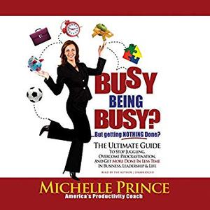 Busy Being Busy.but Getting Nothing Done? [Audiobook]