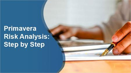 Primavera Risk Analysis - Step by Step