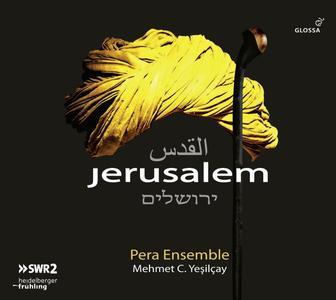 Pera Ensemble, Mehmet C. Yeşilçay - Jerusalem (2018)