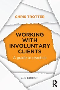 Working with Involuntary Clients: A Guide to Practice, 3 edition