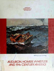 Audubon, Homer, Whistler and Nineteenth-Century America (Lamplight Collection of Modern Art)