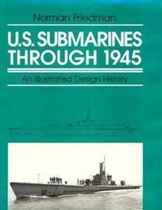 U.S. Submarines Through 1945: An Illustrated Design History (Repost)