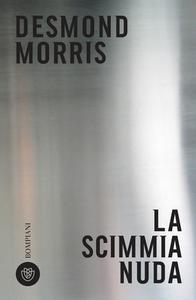 Desmond Morris - La scimmia nuda (2018)