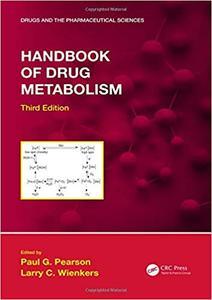 Handbook of Drug Metabolism, Third Edition