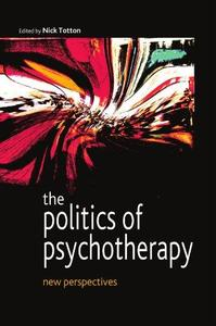The Politics of Psychotherapy New Perspectives