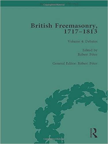British Freemasonry, 1717–1813, Volume 4: Debates