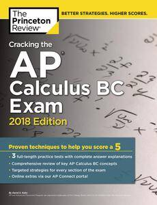 Cracking the AP Calculus BC Exam (2018 Edition) (College Test Preparation)