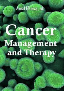 """""""Cancer Management and Therapy"""" ed. by Amal Hamza"""