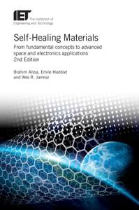 Self-Healing Materials: From fundamental concepts to advanced space and electronics applications