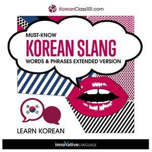 Learn Korean: Must-Know Korean Slang Words & Phrases, Extended Version [Audiobook]