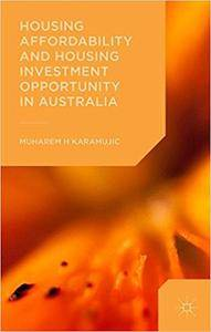 Housing Affordability and Housing Investment Opportunity in Australia