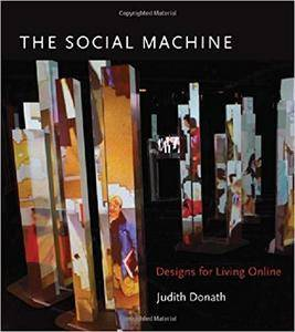 The Social Machine: Designs for Living Online (The MIT Press)