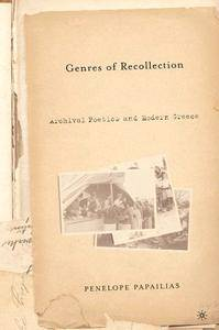 "Penelope Papailias, ""Genres of Recollection: Archival Poetics and Modern Greece"""
