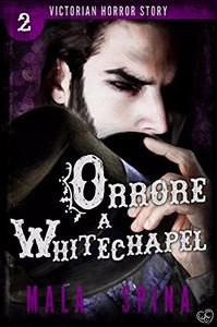 Orrore a Whitechapel - Victorian Horror Story Vol. 2 - Mala Spina