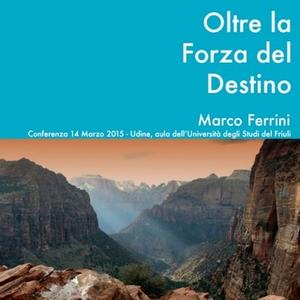 «Oltre la forza del destino» by Marco Ferrini