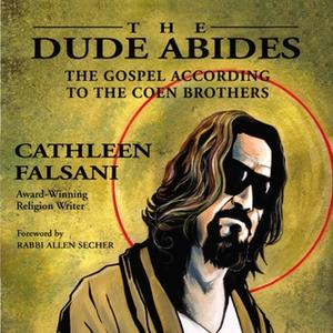 «The Dude Abides» by Cathleen Falsani