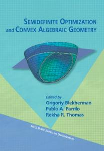 Semidefinite Optimization and Convex Algebraic Geometry