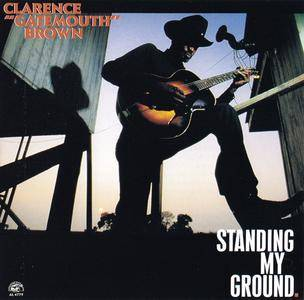 Clarence 'Gatemouth' Brown - Standing My Ground (1989) [Re-Up]