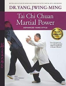 Tai Chi Chuan Martial Power: Advanced Yang Style, 3rd Edition