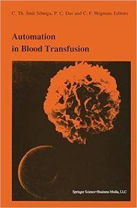 Automation in blood transfusion: Proceedings of the Thirteenth International Symposium on Blood Transfusion, Groningen 1988, or