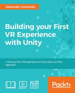 Building your First VR Experience with Unity