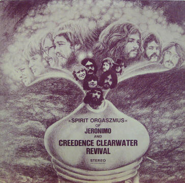 Creedence Clearwater Revival & Jeronimo - Spirit Orgaszmus