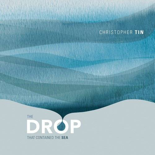 Christopher Tin, Royal Philharmonic Orchestra, Soweto Gospel Choir - The Drop That Contained the Sea (2014)