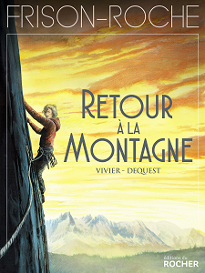 Frison-Roche - Tome 3 - Retour a la Montagne