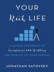 Your Rich Life: A Human Approach to Investment and Building the Wealth of Your Dreams