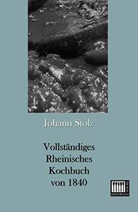 Vollständiges Rheinisches Kochbuch von 1840