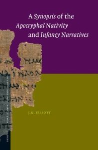 A Synopsis of the Apocryphal Nativity and Infancy Narratives (New Testament Tools and Studies)