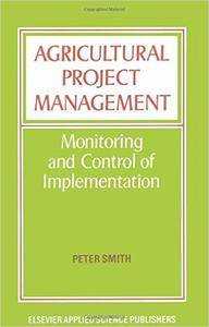 Agricultural Project Management: Monitoring and Control of Implementation