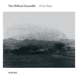 The Hilliard Ensemble - Il Cor Tristo (2013)