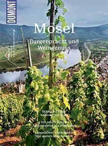 DuMont BILDATLAS Mosel: Burgenpracht und Weingenuss, Auflage: 3