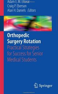 Orthopedic Surgery Rotation: Practical Strategies for Success for Senior Medical Students [Repost]